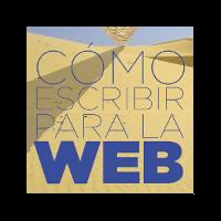 Haz clic para abrir Cómo escribir para la web